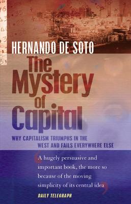 The Mystery Of Capital - De Soto, Hernando