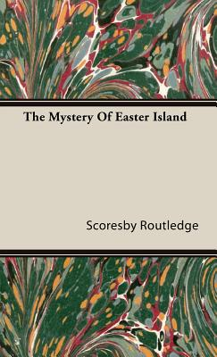 The Mystery of Easter Island - Routledge, Scoresby Mrs