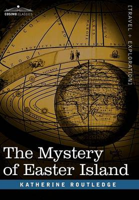 The Mystery of Easter Island - Routledge, Katherine Pease