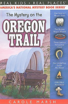 The Mystery on the Oregon Trail - Marsh, Carole