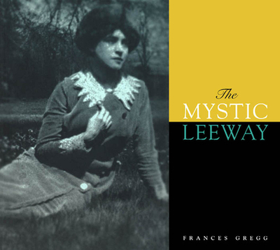 The Mystic Leeway - Gregg, Frances