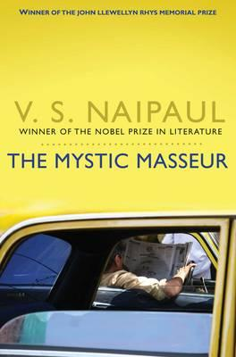 The Mystic Masseur - Naipaul, V. S.