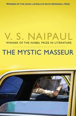 The Mystic Masseur - Naipaul, V. S.