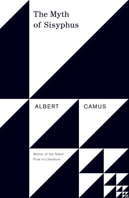 The Myth of Sisyphus: And Other Essays - Camus, Albert, and O'Brien, Justin