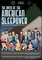 The Myth of the American Sleepover - David Robert Mitchell