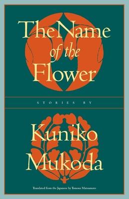 The Name of the Flower - Mukoda, Kuniko