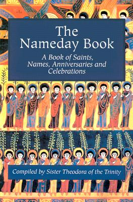 The Nameday Book: A Book of Saints, Names, Anniversaries, and Celebrations - Alba House (Creator)