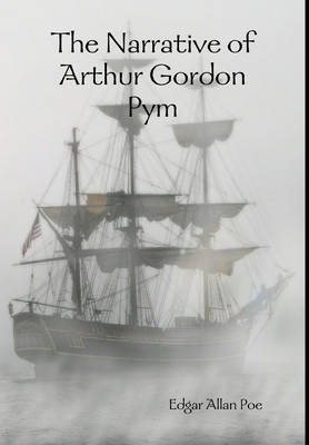 The Narrative of Arthur Gordon Pym - Poe, Edgar Allan