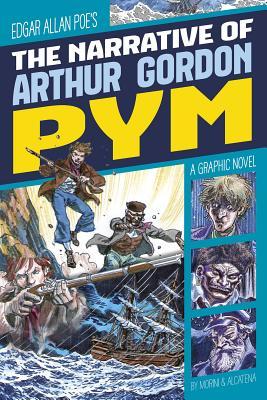 The Narrative of Arthur Gordon Pym - Castro, Emanuel, and Alcatena, Enrique (Illustrator)