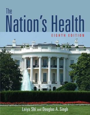 The Nation's Health - Shi, Leiyu, and Singh, Douglas A
