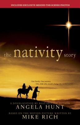 The Nativity Story - Hunt, Angela Elwell, and Rich, Mike