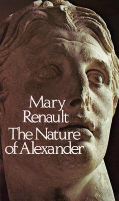 The Nature of Alexander - Renault, Mary, PSE