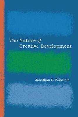 The Nature of Creative Development - Feinstein, Jonathan S