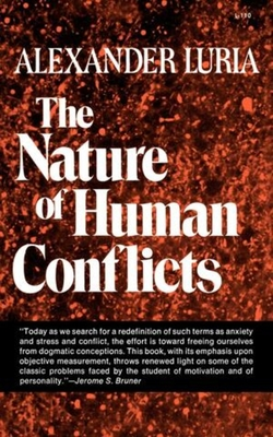 The Nature of Human Conflicts - Luria, Alexander R, and Gantt, Horsley W (Translated by)