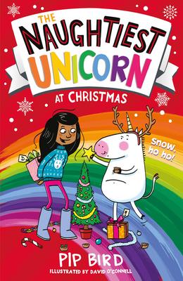 The Naughtiest Unicorn at Christmas - Bird, Pip
