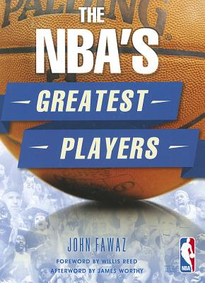 The NBA's Greatest Players - Fawaz, John