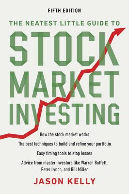 The Neatest Little Guide to Stock Market Investing: Fifth Edition - Kelly, Jason