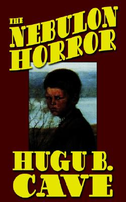 The Nebulon Horror - Cave, Hugh B
