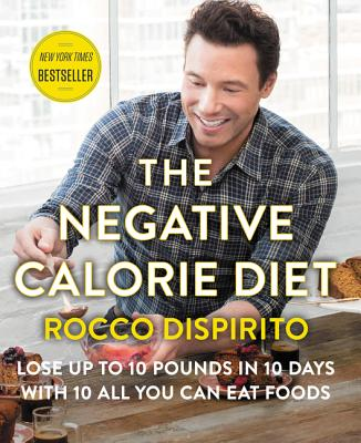 The Negative Calorie Diet: Lose Up to 10 Pounds in 10 Days with 10 All You Can Eat Foods - DiSpirito, Rocco