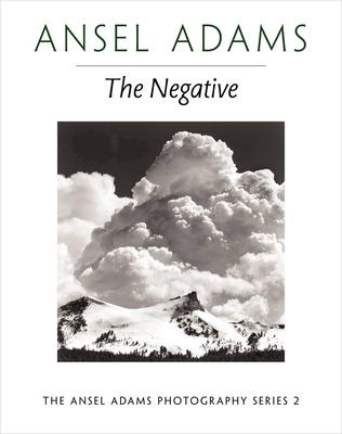 The Negative - Adams, Ansel, and Baker, Robert