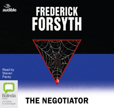 The Negotiator - Forsyth, Frederick, and Pacey, Steven (Read by), and Audible Studios (Producer)