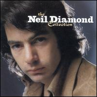 The Neil Diamond Collection - Neil Diamond