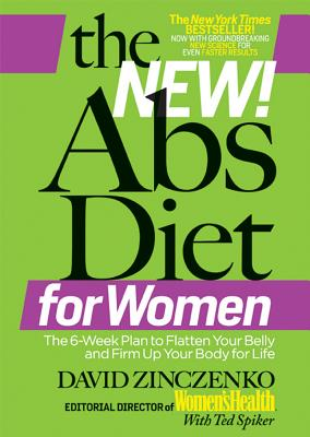 The New Abs Diet for Women: The Six-Week Plan to Flatten Your Stomach and Keep You Lean for Life - Zinczenko, David, and Spiker, Ted