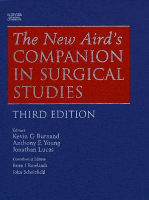 The New Aird's Companion in Surgical Studies - Burnand, Kevin G, and Young, Anthony E, and Lucas, Jonathan D
