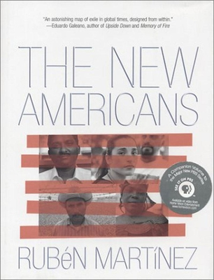 The New Americans - Martinez, Ruben, and Rodriguez, Joseph