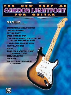 The New Best of Gordon Lightfoot for Guitar: Easy Tab Deluxe - Lightfoot, Gordon