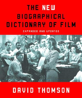 The New Biographical Dictionary of Film: Expanded and Updated - Thomson, David