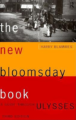 The New Bloomsday Book: A Guide Through Ulysses - Blamires, Harry