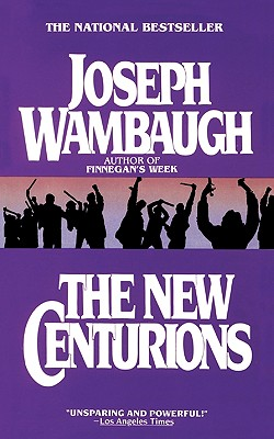 The New Centurians - Wambaugh, Joseph