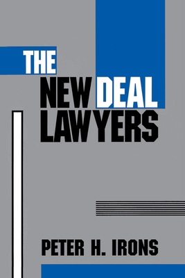 The New Deal Lawyers - Irons, Peter H