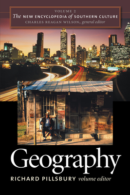 The New Encyclopedia of Southern Culture: Volume 2: Geography - Wilson, Charles Reagan (Editor)