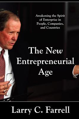 The New Entrepreneurial Age - Farrell, Larry C
