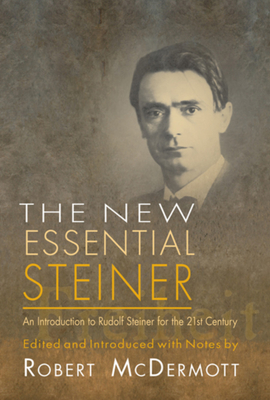 The New Essential Steiner - Steiner, Rudolf, and McDermott, Robert A (Selected by)