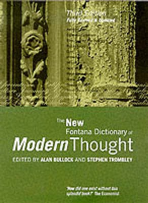 The New Fontana Dictionary of Modern Thought - Bullock, Alan, and Trombley, Stephen