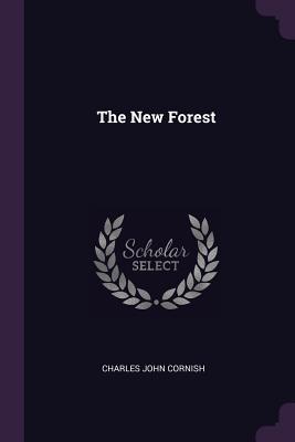 The New Forest - Cornish, Charles John