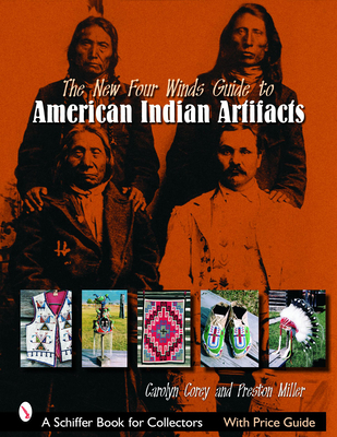 The New Four Winds Guide to American Indian Artifacts - Miller, Preston E