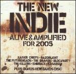 The New Indie: Alive & Amplified for 2005