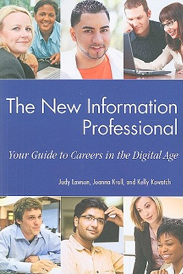 The New Information Professional: Your Guide to Careers in the Digital Age - Lawson, Judy
