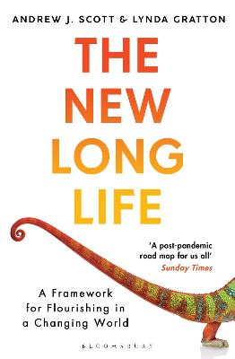 The New Long Life: A Framework for Flourishing in a Changing World - Scott, Andrew J., and Gratton, Lynda