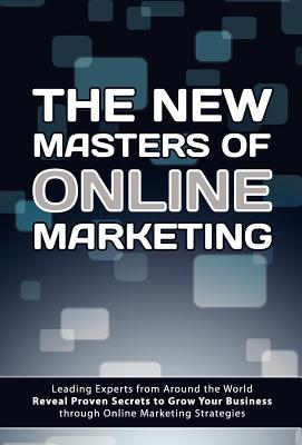 The New Masters of Online Marketing - The World's Leading Marketers