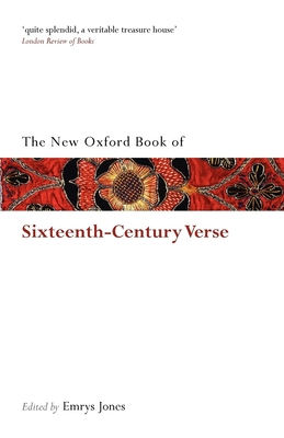 The New Oxford Book of Sixteenth-Century Verse - Jones, Emrys (Editor)