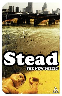 The New Poetic - Stead, C K, Dr.