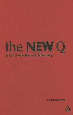 The New Q: A Fresh Translation with Commentary - Valantasis, Richard