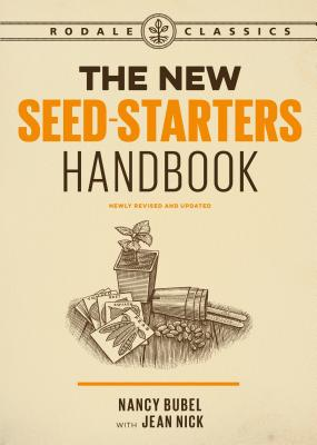 The New Seed-Starters Handbook - Bubel, Nancy, and Nick, Jean