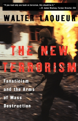 The New Terrorism: Fanaticism and the Arms of Mass Destruction - Laqueur, Walter