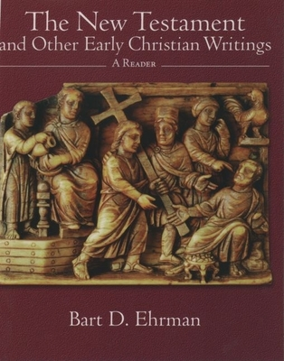 The New Testament and Other Early Christian Writings: A Reader -